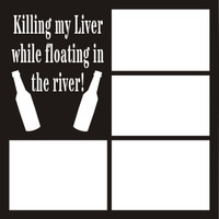 Killing my Liver while floating in the river - 12 x 12 OL