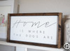 Home Is Where The Dogs Are Framed Wood Sign