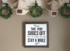 Please Remove Your Shoes Framed Wood Sign 16x16