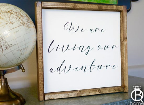 We Are Living Our Adventure Framed Wood Sign