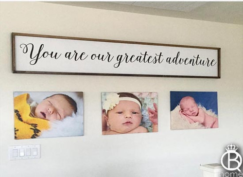 You Are Our Greatest Adventure Framed Wood Sign 6ft