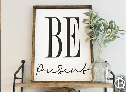 Be Present Wood Sign