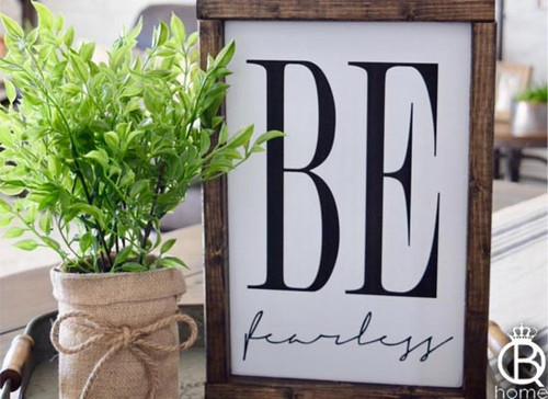 Be Fearless Wood Sign 16x20