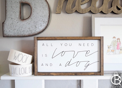 All You Need Is Love And A Dog Framed Wood Sign