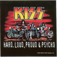 Kiss Vinyl Sticker Hard Loud Proud & Psycho