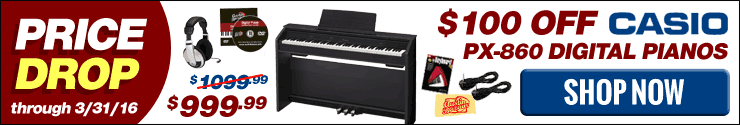 Price Drop - Save $100 on Casio PX-860 Pianos & Bundles through 3/31/16