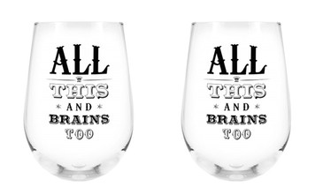 All This and Brains Too Stemless Wine Glass, 17 oz, Set of 2