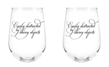 Easily Distracted by Shiny Things Stemless Wine Glass, 17 oz, Set of 2