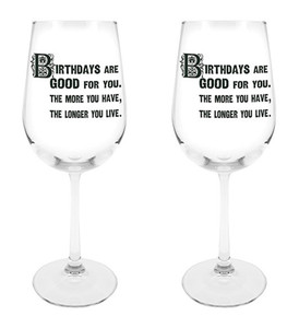 Birthdays are Good for You Wine Glass, 18 1/2 oz, Set of 2