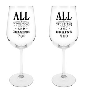 All This and Brains Too Wine Glass, 18 1/2 oz, Set of 2