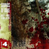 THE CAVE - Sounds of Gore vol 4