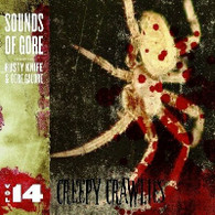 CREEPY CRAWLIES - Sounds of Gore vol 14