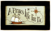 A Pirate's Life For Me Decorative Rustic Print in Distressed Wood Frame