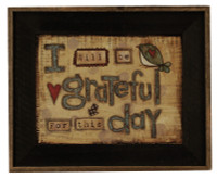 I will Be Grateful For This Day, Lisa Larson Print, in Barnwood Frame, 22x17