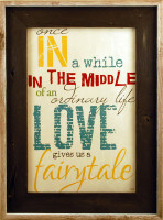 Love Gives Us A Fairytale - Art Print Framed in Rustic Reclaimed Wood