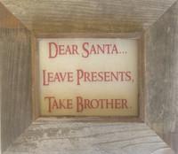 Dear Santa Leave Presents Take Brother
