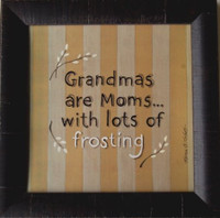 Grandmas are Moms with Lots of Frosting Framed Quote