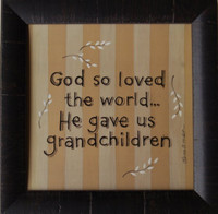 God so Loved the World... He Gave us Grandchildren Framed Quote