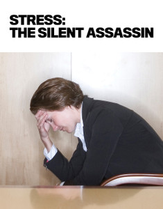 Stress: The silent assassin (soft copy only)