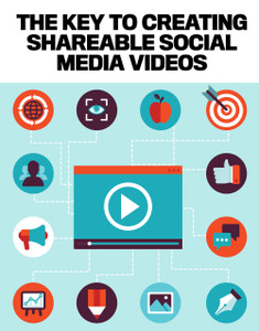THE KEY TO CREATING SHAREABLE SOCIAL MEDIA VIDEOS (soft copy only)