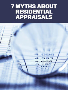 7 myths about residential appraisals (soft copy only)