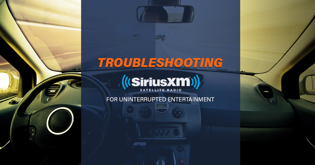 Troubleshooting Your Sirius XM Radio For Uninterrupted ...