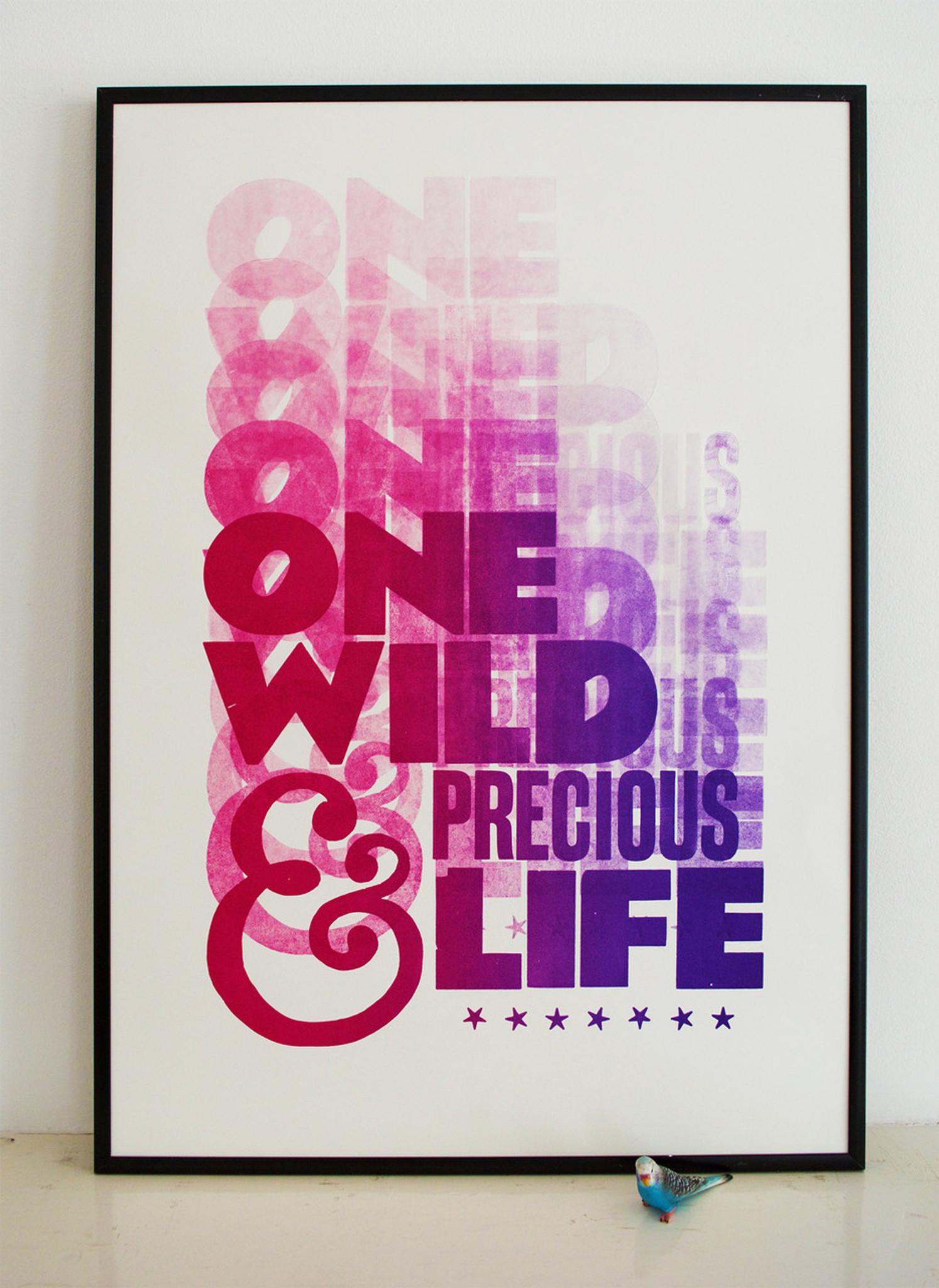 One Wild & Precious Life - Limited Edition Print