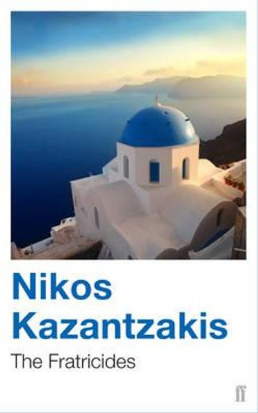 Nikos Kazantzakis The Fraticides