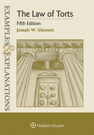 GLANNON'S EXAMPLES & EXPLANATIONS: LAW OF TORTS (5TH, 2015)  9781454850113