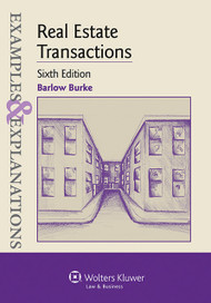 BURKE'S EXAMPLES & EXPLANATIONS: REAL ESTATE TRANSACTIONS (6TH, 2014) 9781454816096