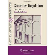 PALMITER'S EXAMPLES & EXPLANATIONS: SECURITIES REGULATION (6TH, 2014) 9781454833925