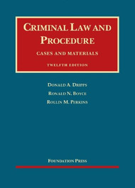 DRIPPS' CRIMINAL LAW AND PROCEDURE, CASES AND MATERIALS O/E (12TH, 2013) 9781609302351