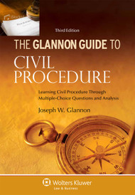 THE GLANNON GUIDE TO CIVIL PROCEDURE (3RD, 2013)  9781454827467