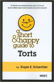 SCHECHTER'S A SHORT AND HAPPY GUIDE TO TORTS 9780314277879