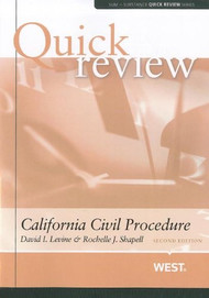 LEVINE AND SHAPELL'S SUM AND SUBSTANCE QUICK REVIEW ON CALIFORNIA CIVIL PROCEDURE, 2D