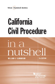 SLOMANSON'S CALIFORNIA CIVIL PROCEDURE IN A NUTSHELL (5TH, 2014)  9781628100273