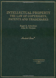 SCHECHTER'S INTELLECTUAL PROPERTY: THE LAW OF COPYRIGHTS, PATENTS AND TRADEMARKS (2003) (HORNBOOK SERIES) 9780314065995