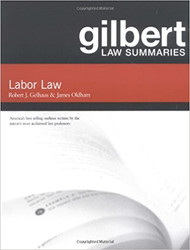 GELHAUS' GILBERT LAW SUMMARIES ON LABOR LAW (12TH, 2007) 9780159010075