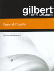 GILBERT'S GILBERT LAW SUMMARIES ON PERSONAL PROPERTY (8TH, 2010) 9780314181152
