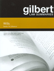 JOHANSON'S GILBERT LAW SUMMARIES ON WILLS (12TH, 2010) 9780314268914