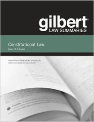 CHOPER'S GILBERT LAW SUMMARIES ON CONSTITUTIONAL LAW (31ST, 2013)  9780314276179