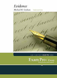 GRAHAM'S EXAM PRO ON EVIDENCE, ESSAY QUESTIONS (3RD, 2015)