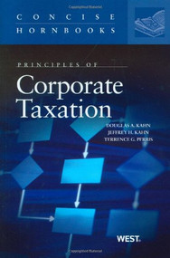 KAHN'S PRINCIPLES OF CORPORATE TAXATION (2010) (CONCISE HORNBOOK SERIES) 9780314184962