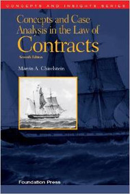 CHIRELSTEIN'S CONCEPTS AND CASE ANALYSIS IN THE LAW OF CONTRACTS, 7TH (CONCEPTS AND INSIGHTS SERIES)  9781609303303