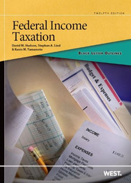 HUDSON'S BLACK LETTER OUTLINE ON FEDERAL INCOME TAXATION (12TH, 2013) 9780314287762
