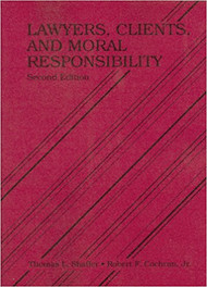 COCHRAN'S LAWYERS, CLIENTS AND MORAL RESPONSIBILITY (2ND, 2008) 9780314190833