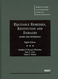 KOVACIC-FLEISCHER, LOVE, AND NELSON'S EQUITABLE REMEDIES, RESTITUTION AND DAMAGES, CASES AND MATERIALS, 8TH  9780314194930