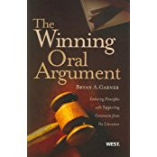 GARNER'S THE WINNING ORAL ARGUMENT: ENDURING PRINCIPLES WITH SUPPORTING COMMENTS FROM THE LITERATURE (2ND, 2009) 9780314198853