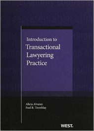 ALVAREZ AND TREMBLAY'S INTRODUCTION TO TRANSACTIONAL LAWYERING PRACTICE