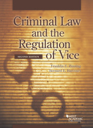 ZIMRING'S CRIMINAL LAW AND THE REGULATION OF VICE (2ND, 2014) 9780314289391